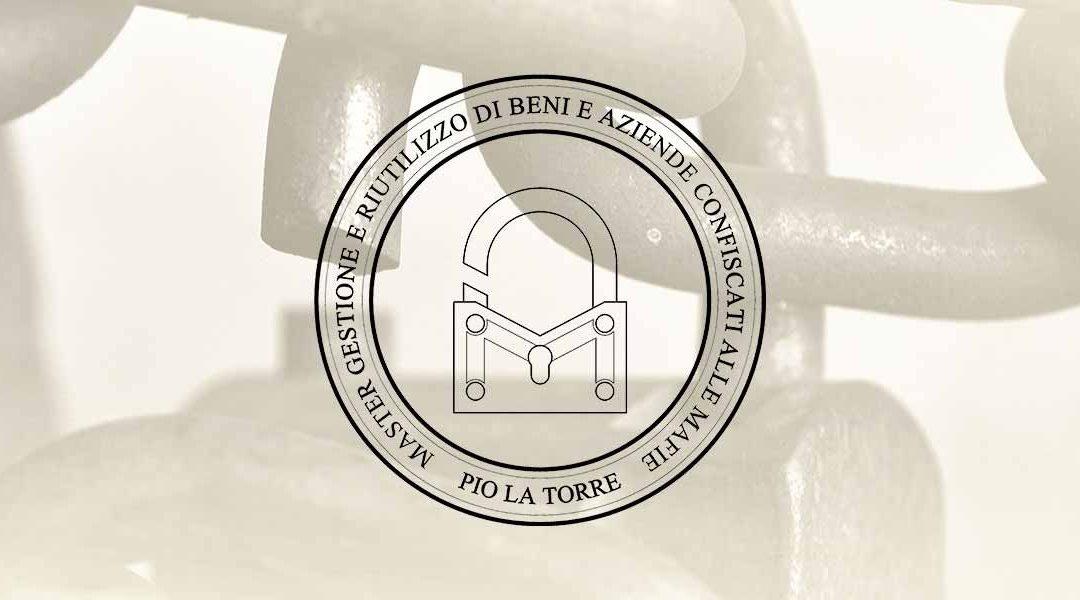 Master Gestione e riutilizzo di beni e aziende  confiscati alle mafie. Pio La Torre