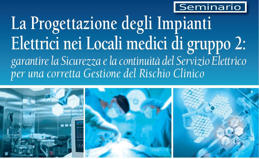 """Seminario """"La Progettazione degli Impianti Elettrici nei Locali medici di gruppo 2"""""""