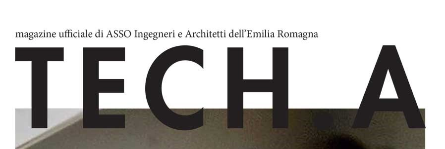 Benvenuto Tech.A: magazine di Asso Ingegneri e Architetti ER
