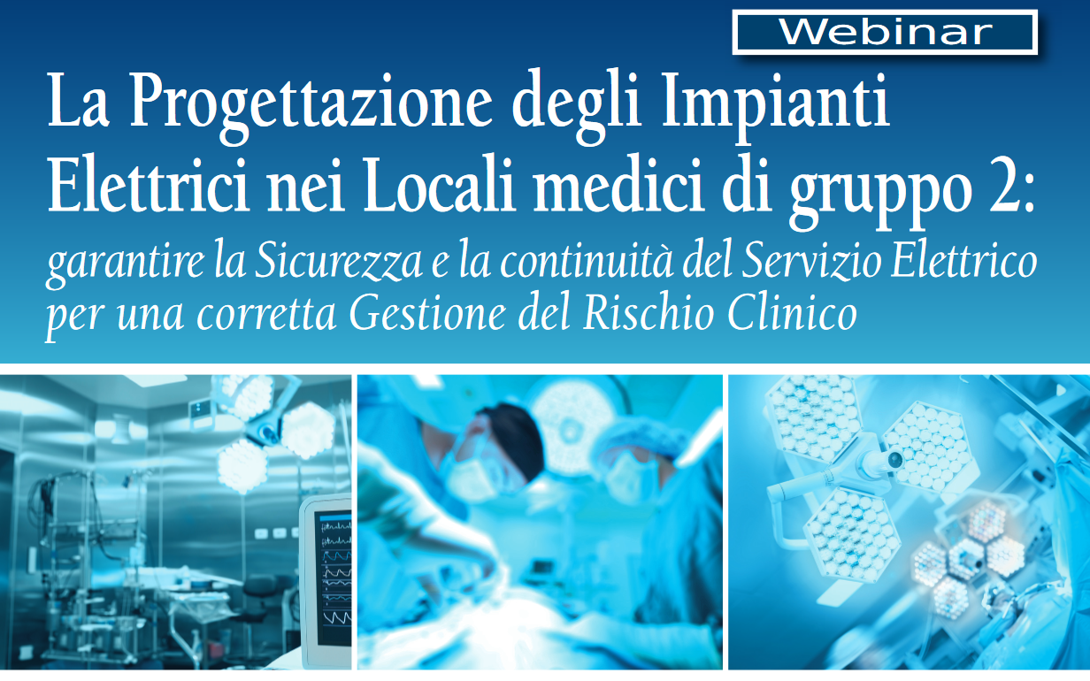 """Seminario online """"La Progettazione degli Impianti Elettrici nei Locali medici di gruppo 2"""""""